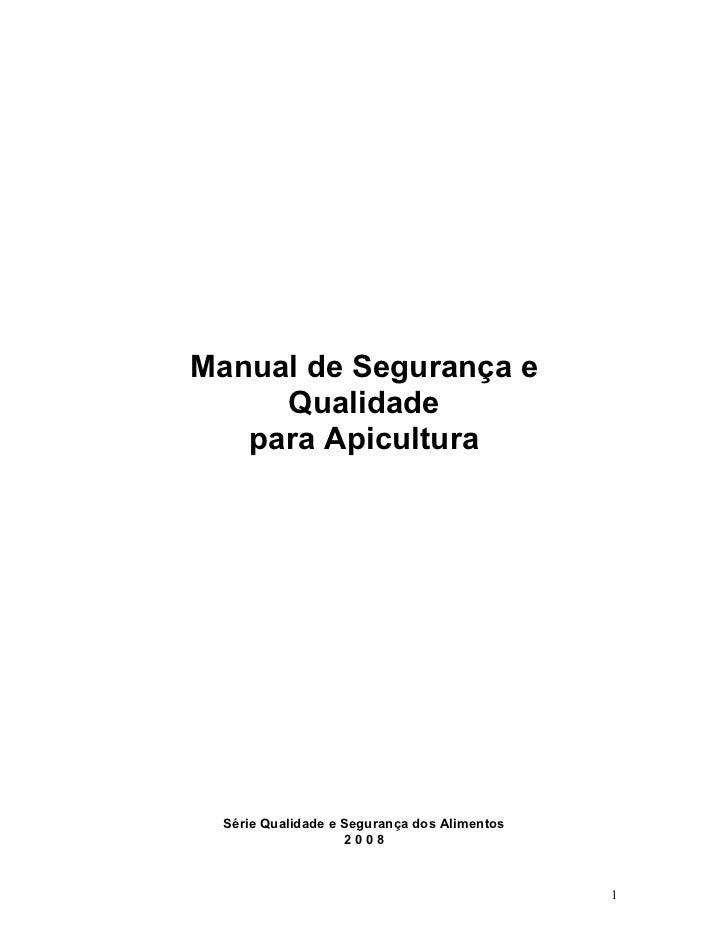 Manual de Segurança e     Qualidade   para Apicultura  Série Qualidade e Segurança dos Alimentos                    2008  ...