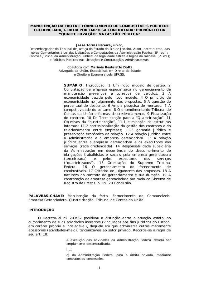 """1 MANUTENÇÃO DA FROTA E FORNECIMENTO DE COMBUSTÍVEIS POR REDE CREDENCIADA, GERIDA POR EMPRESA CONTRATADA: PRENÚNCIO DA """"QU..."""