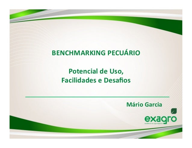 BENCHMARKING PECUÁRIO     Potencial de Uso,   Facilidades e Desafios                               Mário ...