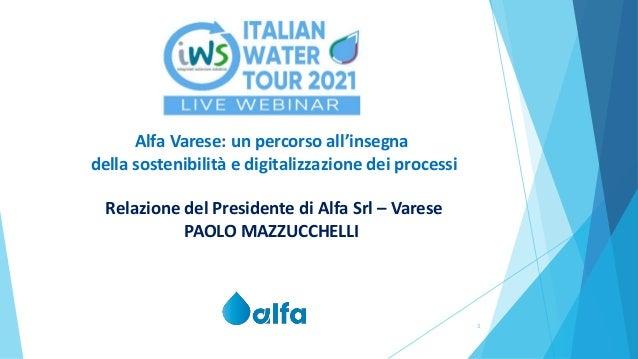 3 Alfa Varese: un percorso all'insegna della sostenibilità e digitalizzazione dei processi Relazione del Presidente di Alf...