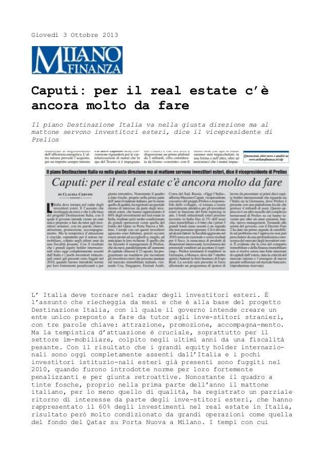 Giovedì 3 Ottobre 2013  Caputi: per il real estate c'è ancora molto da fare Il piano Destinazione Italia va nella giusta d...