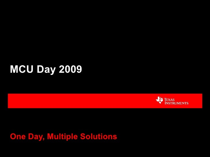 MCU Day 2009   One Day, Multiple Solutions