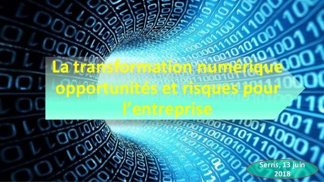 La transformation numérique opportunités et risques pour l'entreprise Serris, 13 juin 2018