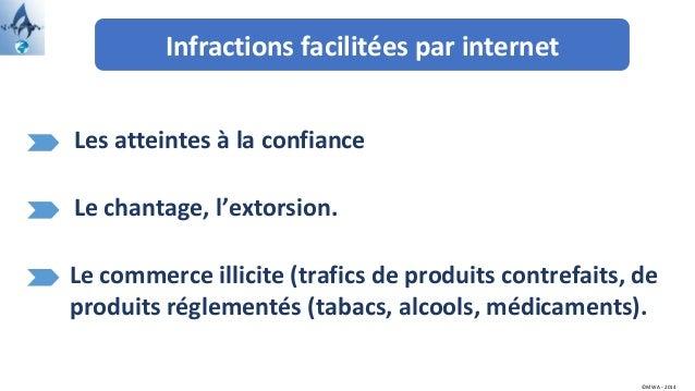Infractions facilitées par internet Les atteintes à la confiance Le commerce illicite (trafics de produits contrefaits, de...