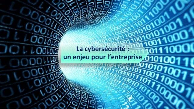 La cybersécurité : un enjeu pour l'entreprise