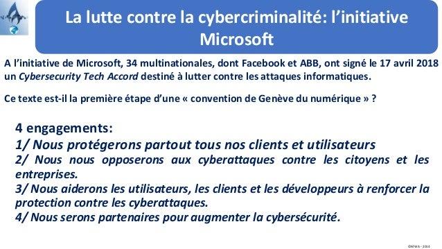 La lutte contre la cybercriminalité: l'initiative Microsoft A l'initiative de Microsoft, 34 multinationales, dont Facebook...