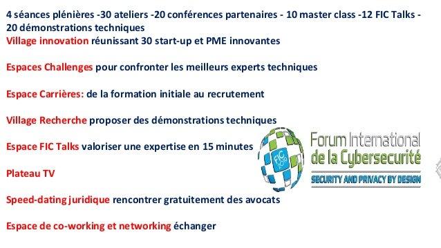 4 séances plénières -30 ateliers -20 conférences partenaires - 10 master class -12 FIC Talks - 20 démonstrations technique...