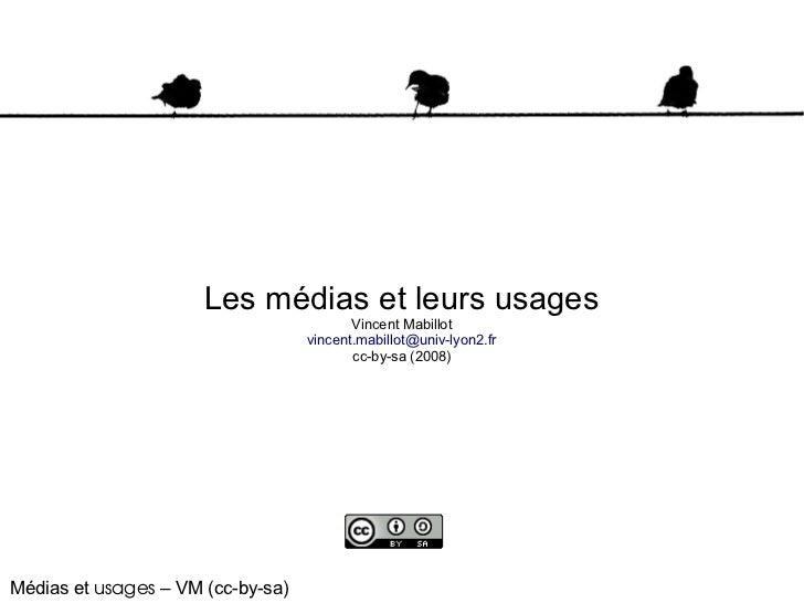 Les médias et leurs usages                                          Vincent Mabillot                                   vin...