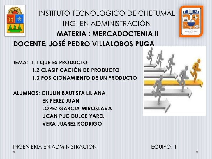 INSTITUTO TECNOLOGICO DE CHETUMAL             ING. EN ADMINISTRACIÓN           MATERIA : MERCADOCTENIA IIDOCENTE: JOSÉ PED...