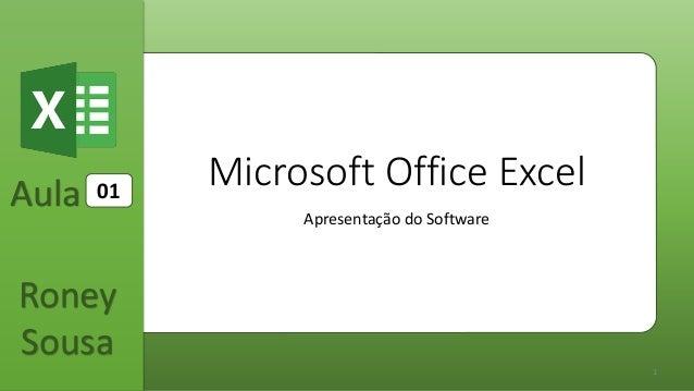Aula Roney Sousa 1 Microsoft Office Excel Apresentação do Software 01