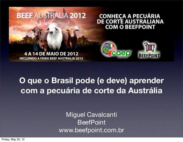 O que o Brasil pode (e deve) aprender             com a pecuária de corte da Austrália                        Miguel Caval...
