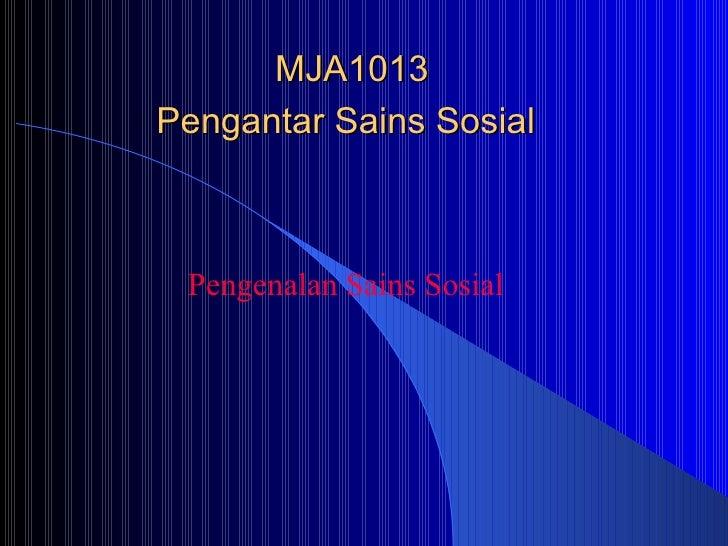 MJA1013 Pengantar Sains Sosial   Pengenalan Sains Sosial