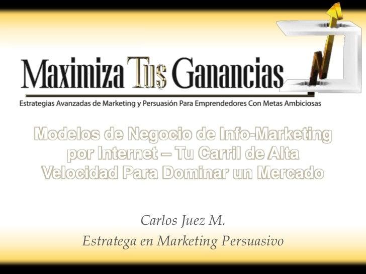 Modelos de Negocio de Info-Marketing    por Internet – Tu Carril de Alta Velocidad Para Dominar un Mercado               C...