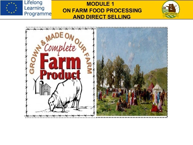 MODULE 1 ON FARM FOOD PROCESSING AND DIRECT SELLING