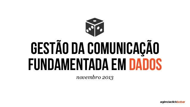 gestão da comunicação fundamentada em dados novembro 2013