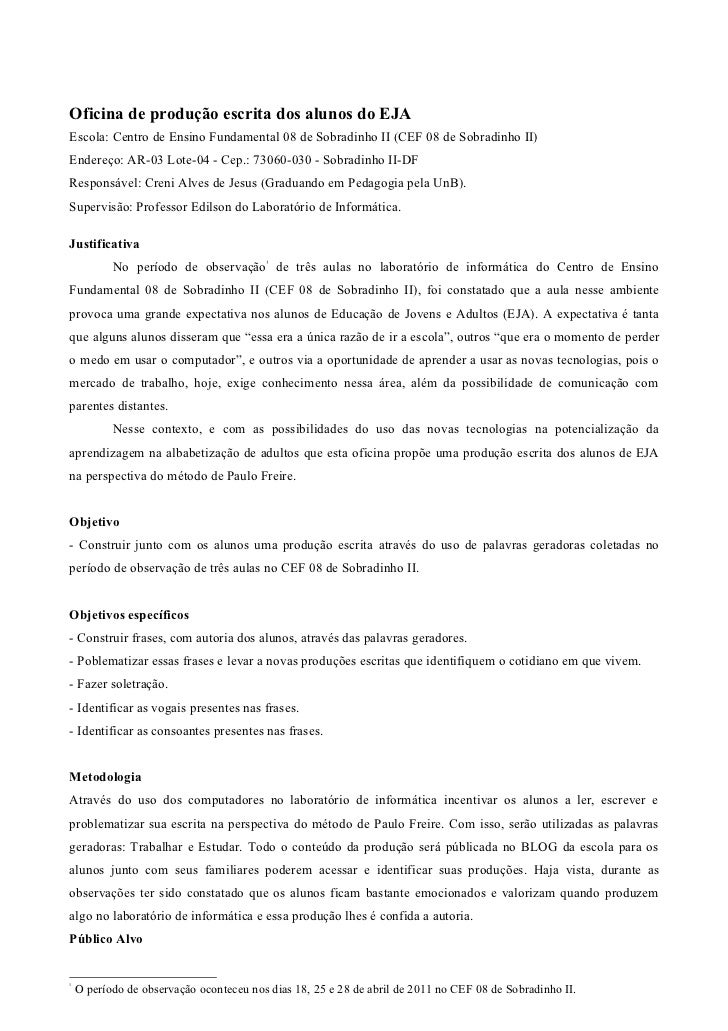 Oficina de produção escrita dos alunos do EJAEscola: Centro de Ensino Fundamental 08 de Sobradinho II (CEF 08 de Sobradinh...