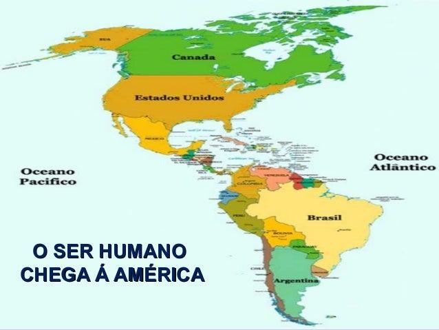 O SER HUMANOCHEGA Á AMÉRICA
