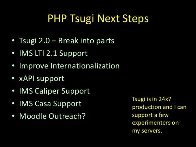 Java Tsugi Next Steps • Build out the library • Build LTI 2 registration servlet • Build administrator interface – Configu...