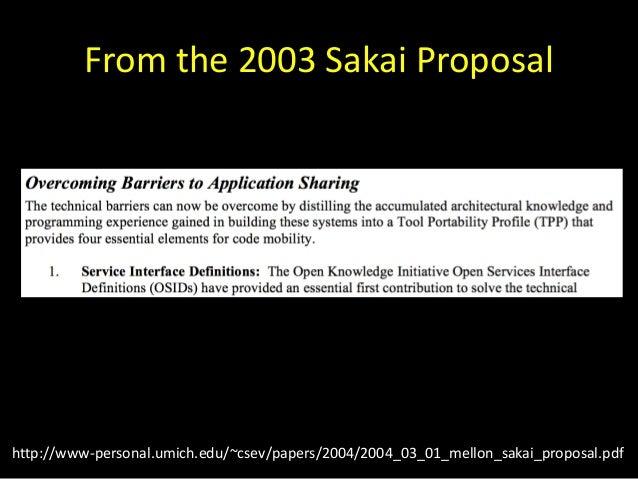 From the 2003 Sakai Proposal http://www-personal.umich.edu/~csev/papers/2004/2004_03_01_mellon_sakai_proposal.pdf