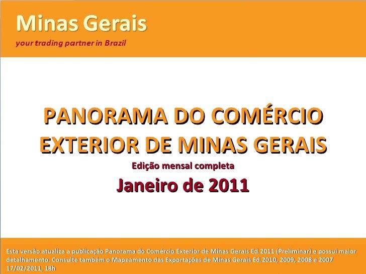 PANORAMA DO COMÉRCIO EXTERIOR DE MINAS GERAIS<br />Edição mensal preliminar<br />JANEIRO 2011<br />VersãoPreliminarcom bas...