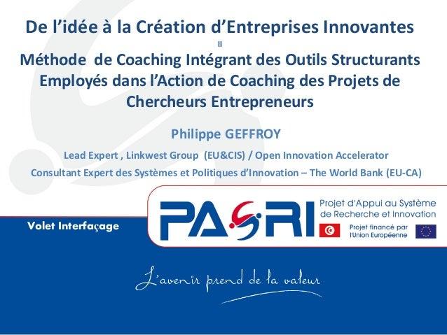 Volet Interfaçage De l'idée à la Création d'Entreprises Innovantes ll Méthode de Coaching Intégrant des Outils Structurant...