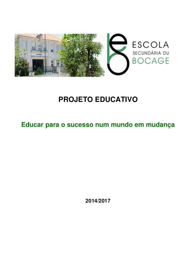 PROJETO EDUCATIVO Educar para o sucesso num mundo em mudança 2014/2017
