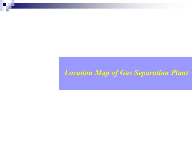 Location Map of Gas Separation Plant