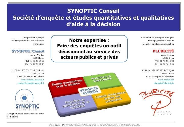 SYNOPTIC ConseilSociété d'enquête et études quantitatives et qualitativesd'aide à la décision<br />Enquêtes et sondages<br...