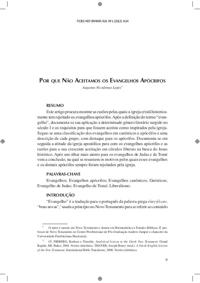 FIDES REFORMATA XVII, Nº 1 (2012): 9-24 9 POR QUE NÃO ACEITAMOS OS EVANGELHOS APÓCRIFOS Augustus Nicodemus Lopes* RESUMO -...