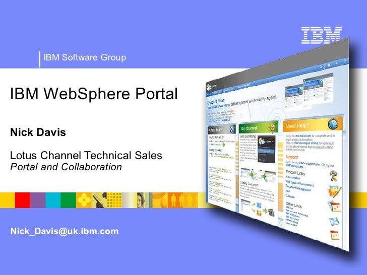 IBM Software Group    IBM WebSphere Portal  Nick Davis  Lotus Channel Technical Sales Portal and Collaboration     Nick_Da...