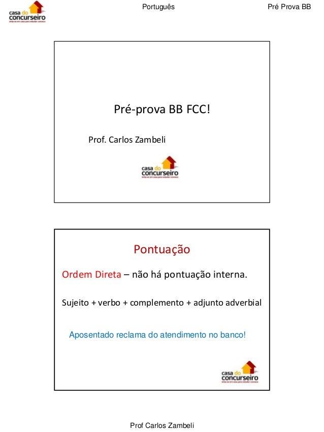 Português                        Pré Prova BB            Pré-prova BB FCC!      Prof. Carlos Zambeli                 Pontu...