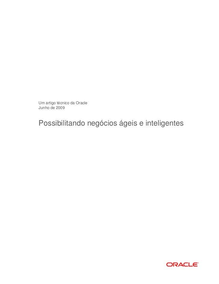 Um artigo técnico da OracleJunho de 2009Possibilitando negócios ágeis e inteligentes