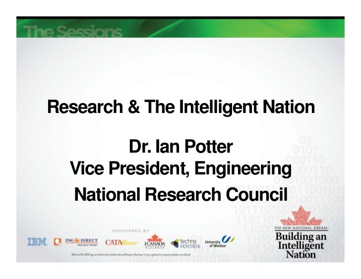 Research & The Intelligent Nation         Dr. Ian Potter  Vice President, Engineering  National Research Council