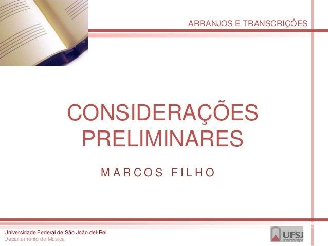 ARRANJOS E TRANSCRIÇÕES                        CONSIDERAÇÕES                         PRELIMINARES                         ...