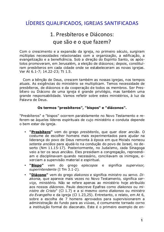 1 LÍDERES  QUALIFICADOS,  IGREJAS  SANTIFICADAS      1.  Presbíteros  e  Diáconos:     que  são  e...