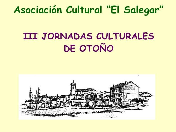 """Asociación Cultural  """" El Salegar"""" III JORNADAS CULTURALES DE OTOÑO"""