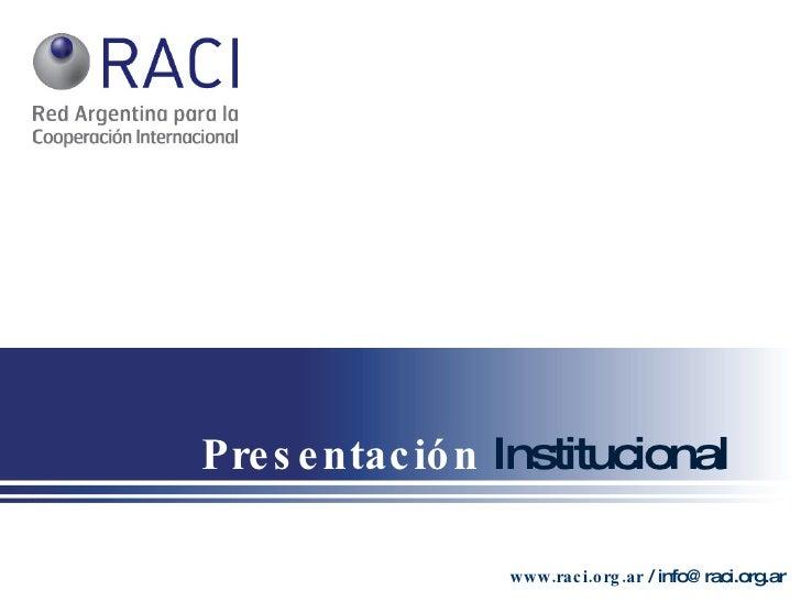 Presentación  Institucional www.raci.org.ar  / info@raci.org.ar