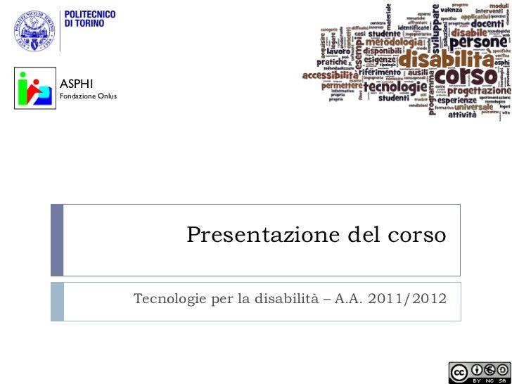 ASPHIFondazione Onlus                          Presentazione del corso                   Tecnologie per la disabilità – A....