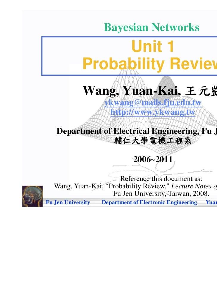 Bayesian Networks                  Unit 1             Probability Review              Wang, Yuan-Kai, 王元凱                 ...
