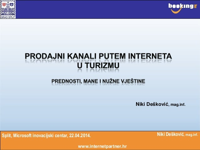 www.internetpartner.hr Niki Dešković, mag.inf. Niki Dešković, mag.inf. www.internetpartner.hr Split, Microsoft inovacijski...