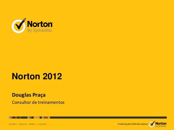 Norton 2012Douglas PraçaConsultor de treinamentos                            TM