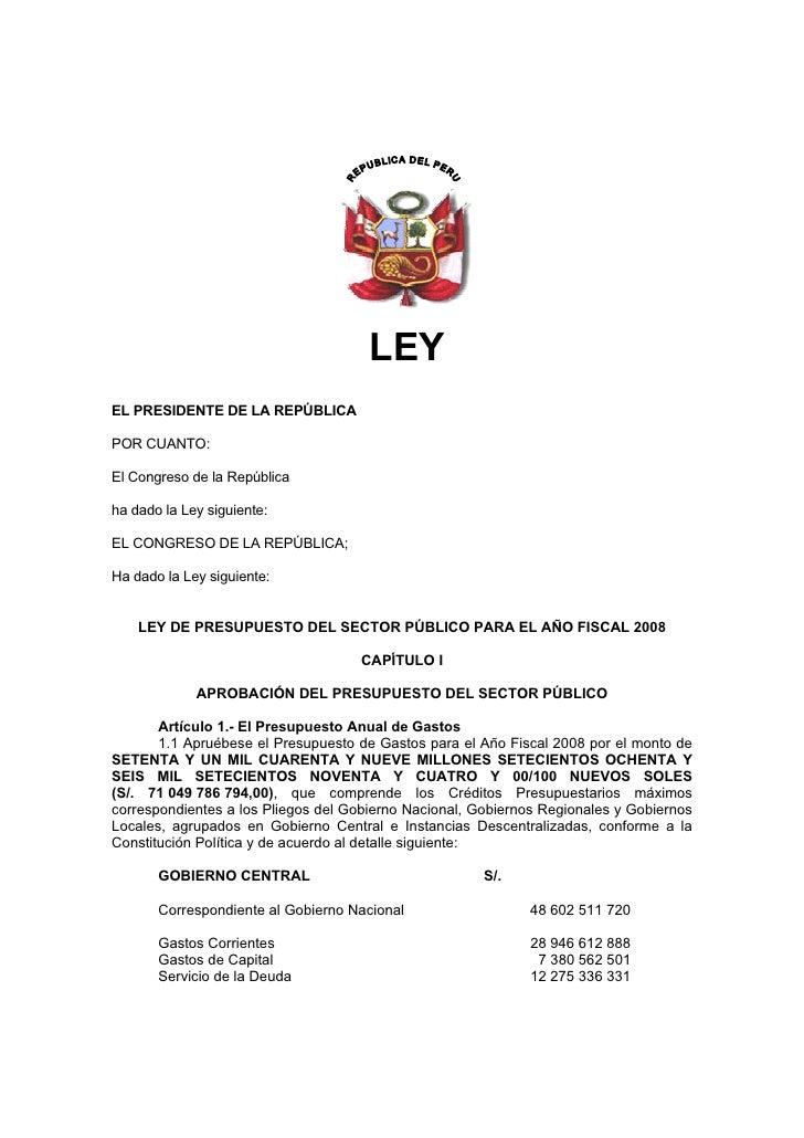 LEY EL PRESIDENTE DE LA REPÚBLICA  POR CUANTO:  El Congreso de la República  ha dado la Ley siguiente:  EL CONGRESO DE LA ...