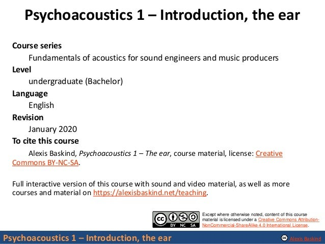 Psychoacoustics 1: Introduction, the ear Slide 2