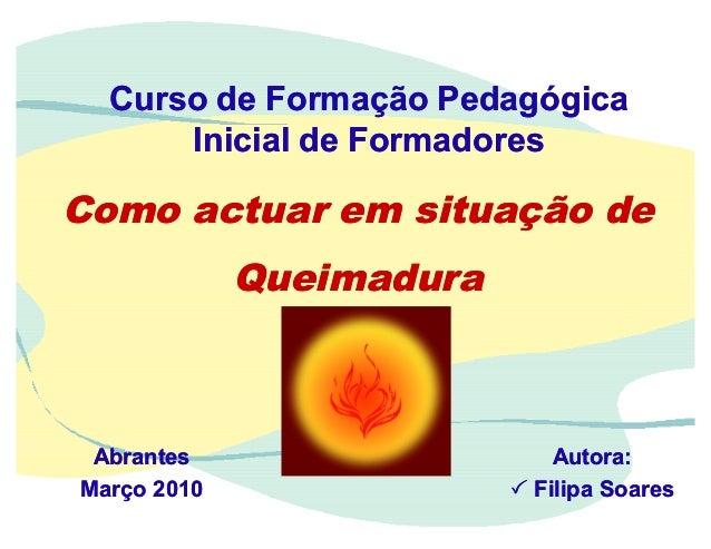 Abrantes Março 2010 Abrantes Março 2010 Curso de Formação Pedagógica Inicial de Formadores Curso de Formação Pedagógica In...
