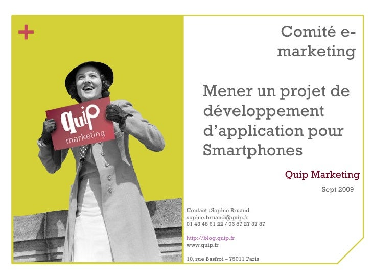 Quip Marketing Contact : Sophie Bruand [email_address] 01 43 48 61 22 / 06 87 27 37 87 http://blog.quip.fr www.quip.fr 10,...