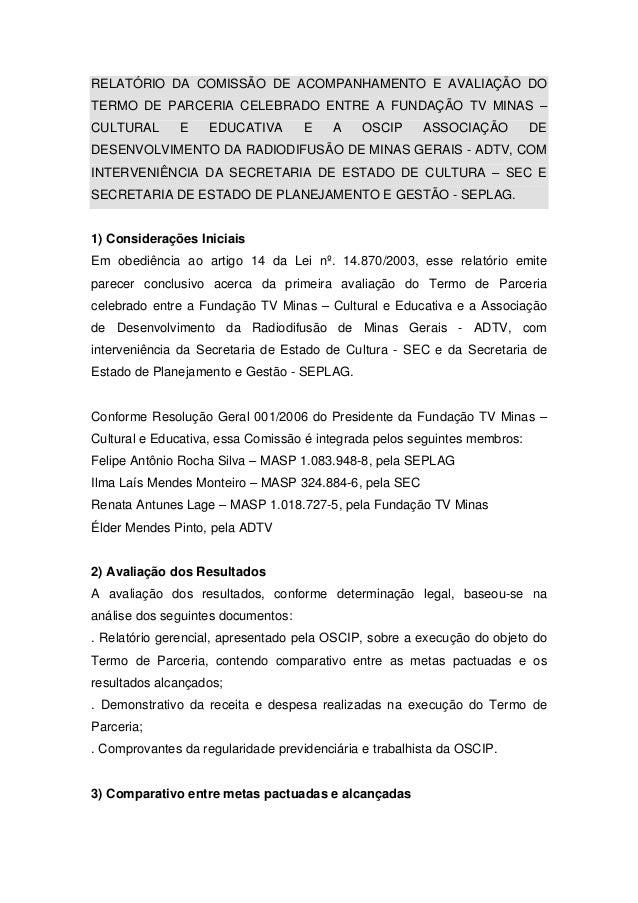 RELATÓRIO DA COMISSÃO DE ACOMPANHAMENTO E AVALIAÇÃO DO  TERMO DE PARCERIA CELEBRADO ENTRE A FUNDAÇÃO TV MINAS –  CULTURAL ...