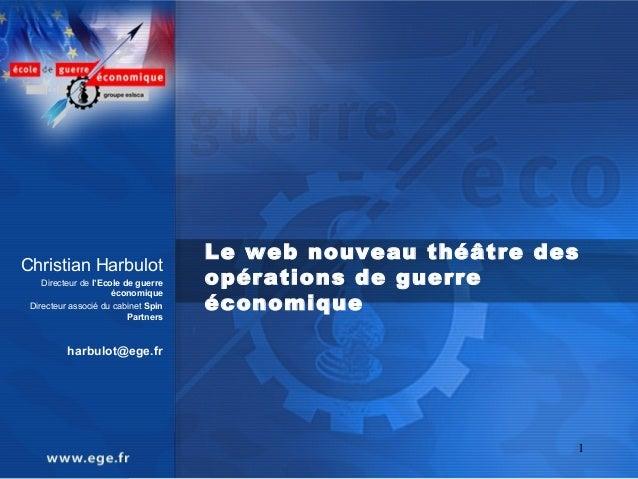 Le web nouveau théâtre desChristian Harbulot    Directeur de l'Ecole de guerre   opérations de guerre                     ...