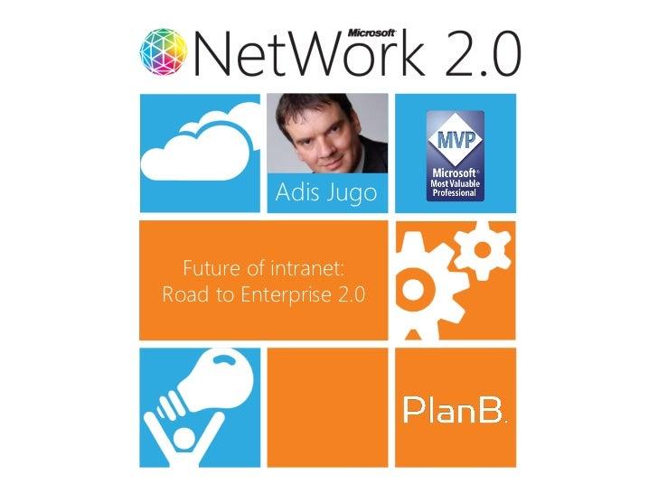 Adis Jugo  Future of intranet:Road to Enterprise 2.0