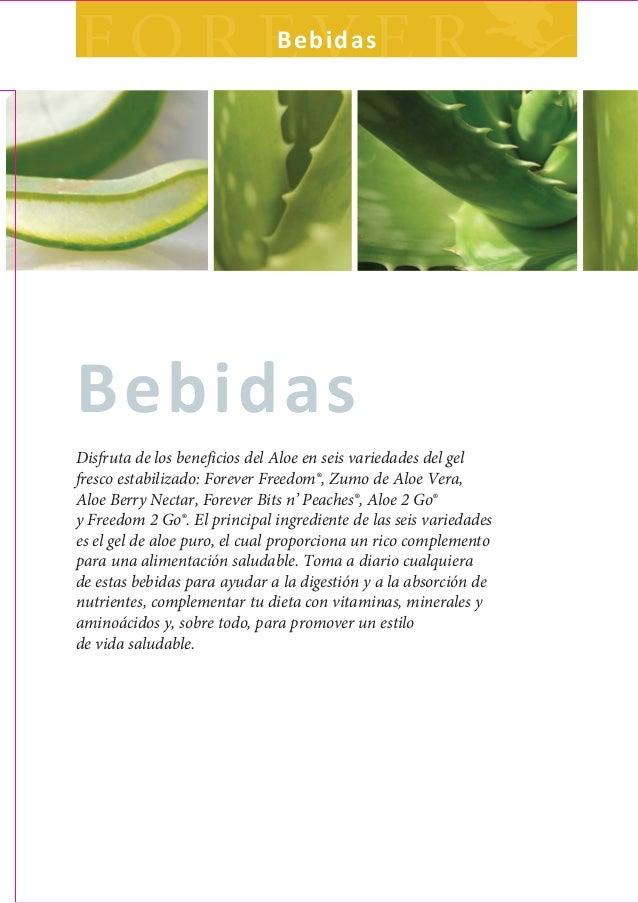 BebidasBebidasDisfruta de los beneficios del Aloe en seis variedades del gelfresco estabilizado: Forever Freedom®, Zumo de...