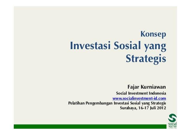 KonsepInvestasi Sosial yang            Strategis                                Fajar Kurniawan                         So...